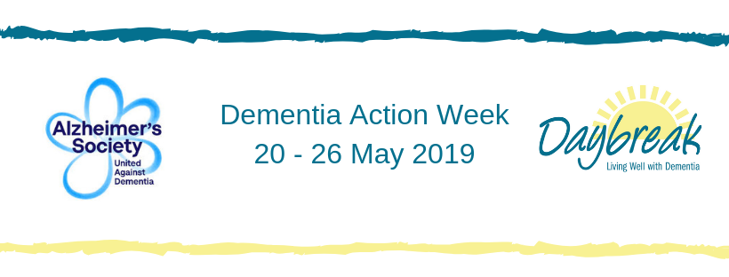 dementia action week 20th to 26th of May 2019